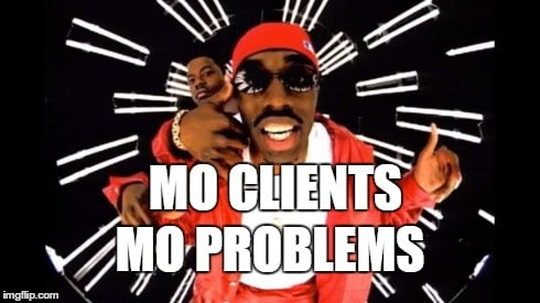 mo-clients-mo-problems